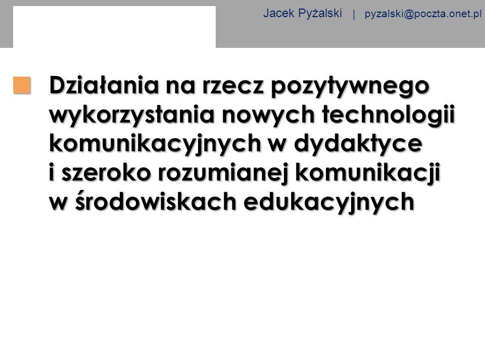 Jacek Pyżalski | pyzalski@poczta.onet.pl