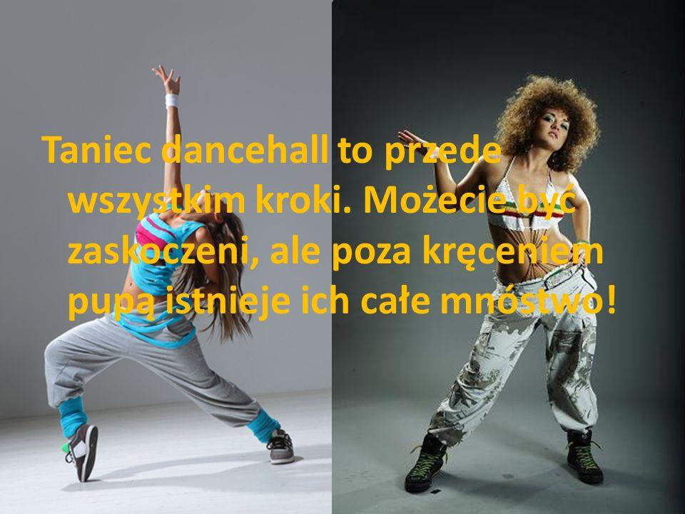 Taniec dancehall to przede wszystkim kroki