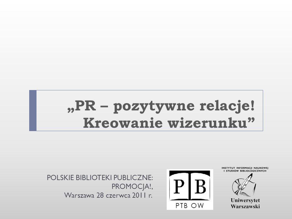 """""""PR – pozytywne relacje! Kreowanie wizerunku"""