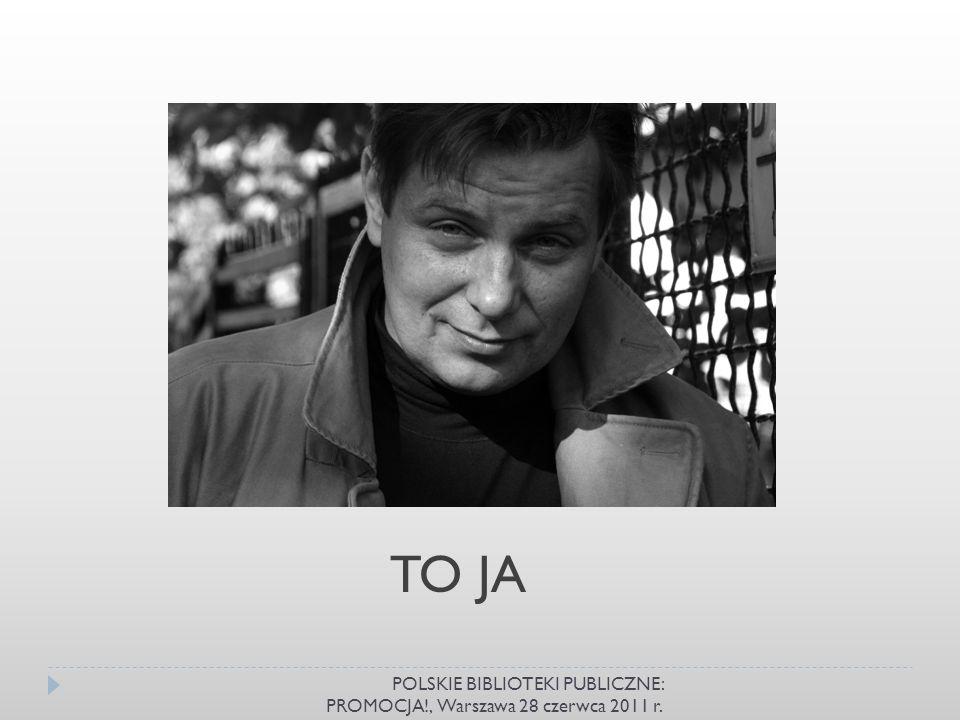 TO JA POLSKIE BIBLIOTEKI PUBLICZNE: PROMOCJA!, Warszawa 28 czerwca 2011 r.