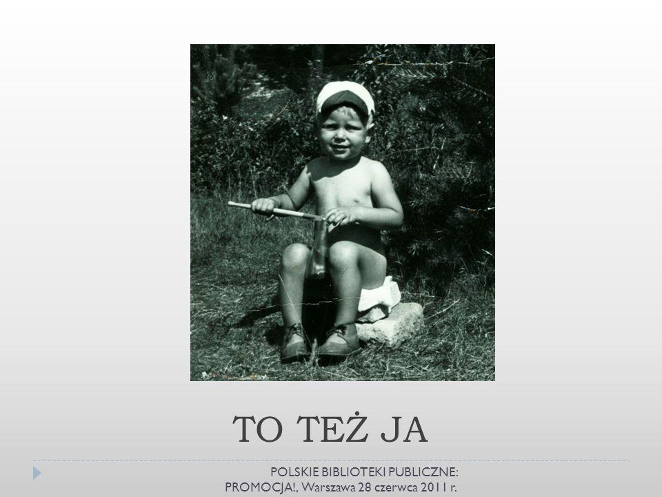 TO TEŻ JA POLSKIE BIBLIOTEKI PUBLICZNE: PROMOCJA!, Warszawa 28 czerwca 2011 r.