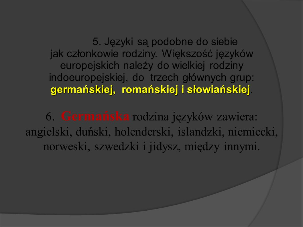 5. Języki są podobne do siebie