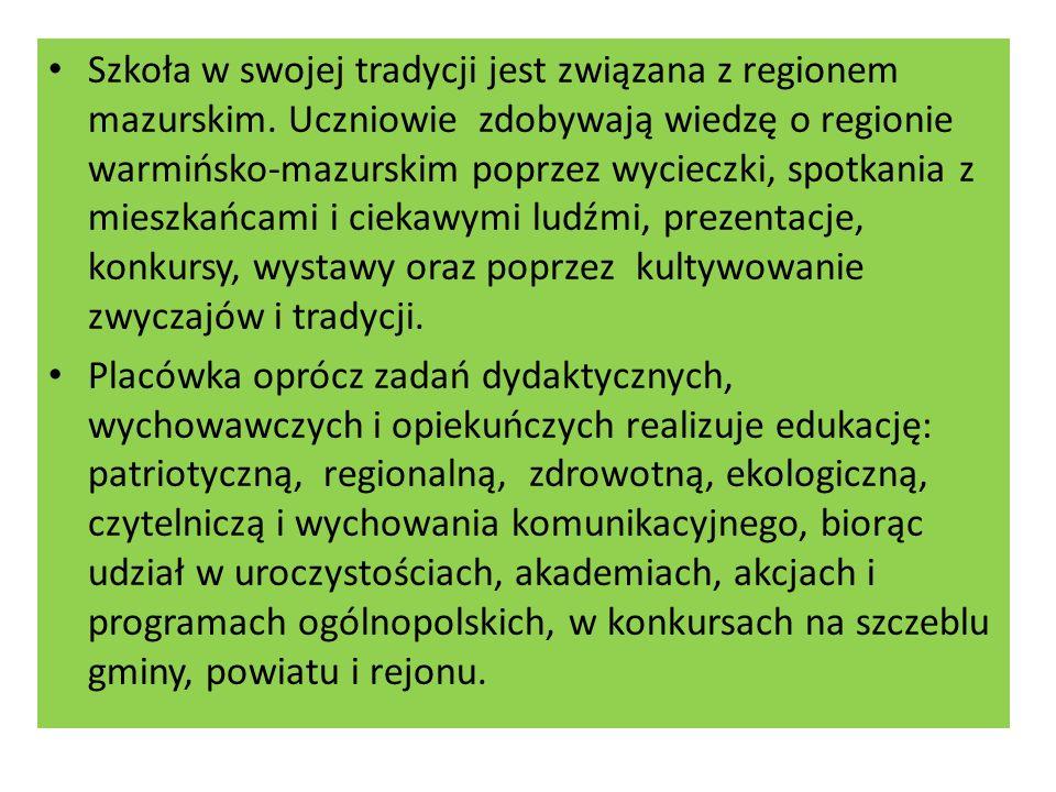 Szkoła w swojej tradycji jest związana z regionem mazurskim
