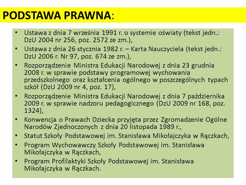 PODSTAWA PRAWNA: Ustawa z dnia 7 września 1991 r. o systemie oświaty (tekst jedn.: DzU 2004 nr 256, poz. 2572 ze zm.),