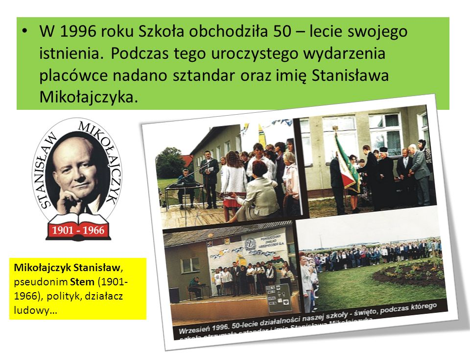 W 1996 roku Szkoła obchodziła 50 – lecie swojego istnienia