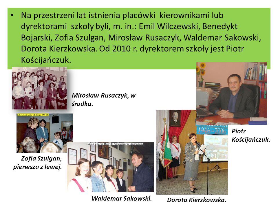 Na przestrzeni lat istnienia placówki kierownikami lub dyrektorami szkoły byli, m. in.: Emil Wilczewski, Benedykt Bojarski, Zofia Szulgan, Mirosław Rusaczyk, Waldemar Sakowski, Dorota Kierzkowska. Od 2010 r. dyrektorem szkoły jest Piotr Kościjańczuk.