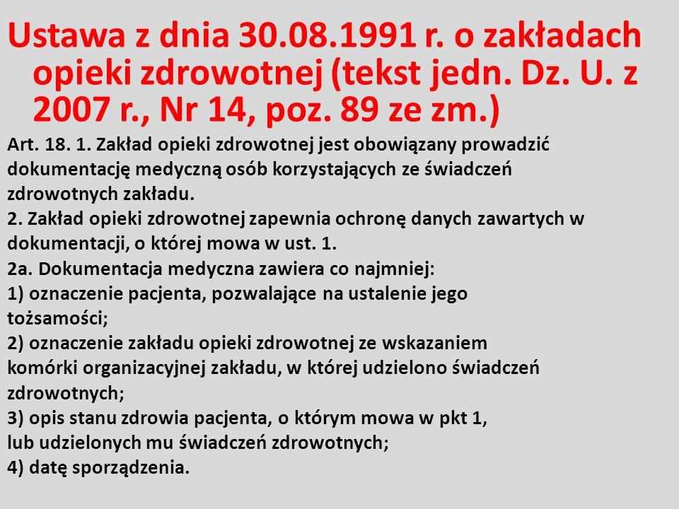 Ustawa z dnia 30.08.1991 r. o zakładach opieki zdrowotnej (tekst jedn. Dz. U. z 2007 r., Nr 14, poz. 89 ze zm.)