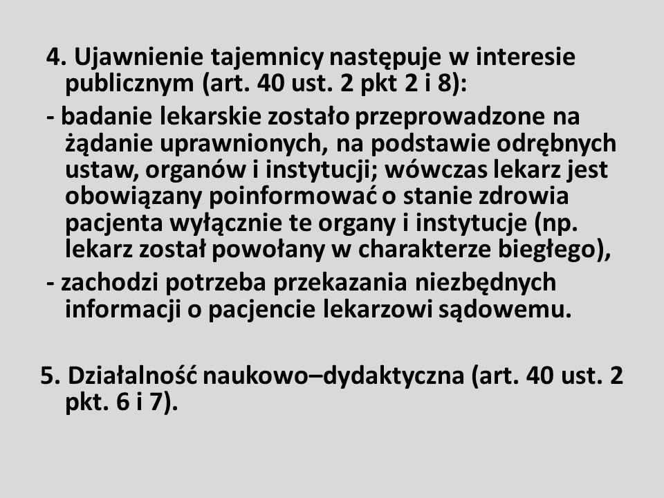 4. Ujawnienie tajemnicy następuje w interesie publicznym (art. 40 ust