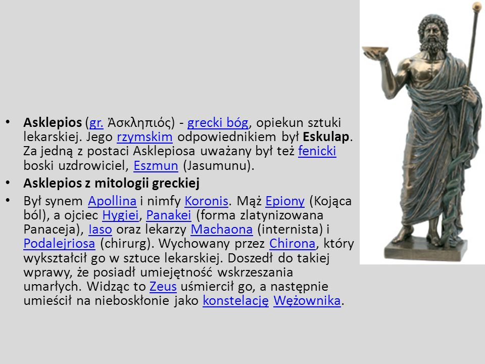 Asklepios (gr. Ἀσκληπιός) - grecki bóg, opiekun sztuki lekarskiej
