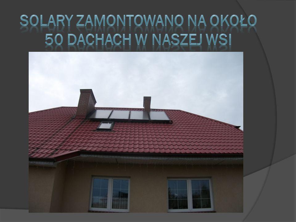 Solary zamontowano na około 50 dachach w naszej wsi