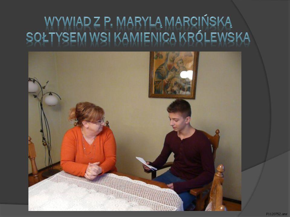 Wywiad z P. Marylą Marcińską Sołtysem wsi Kamienica Królewska
