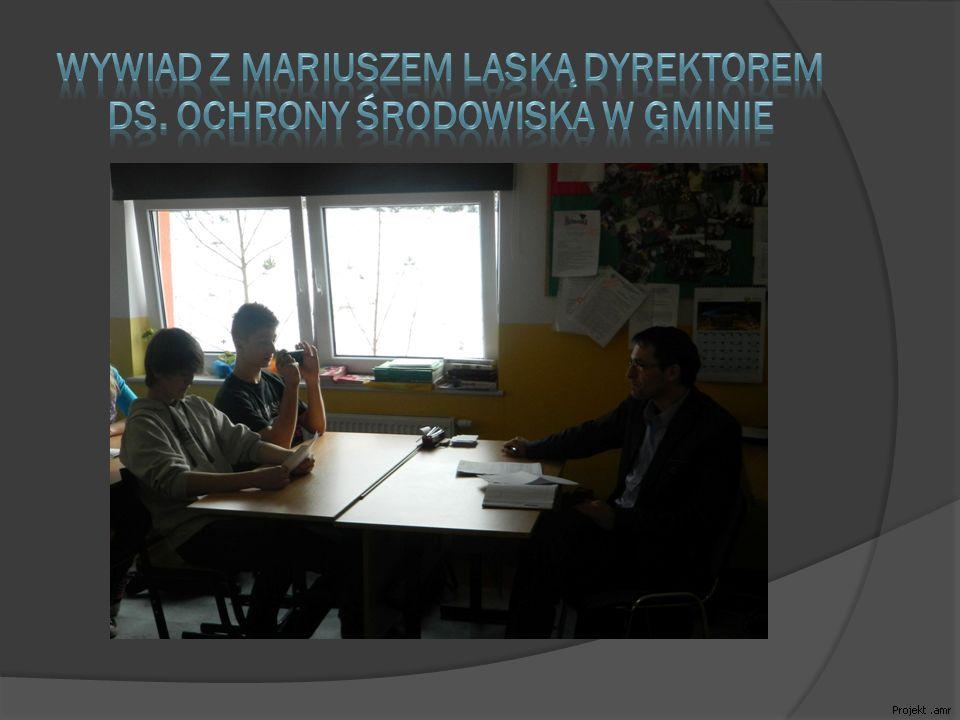Wywiad z Mariuszem Laską dyrektorem ds. ochrony środowiska w gminie