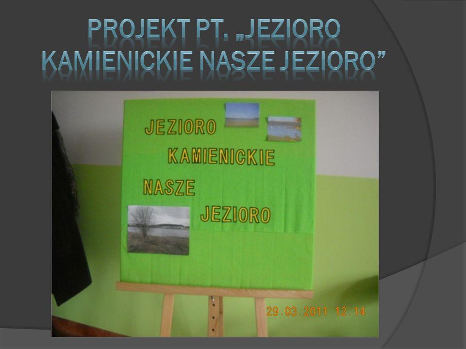 """Projekt pt. """"Jezioro Kamienickie nasze jezioro"""