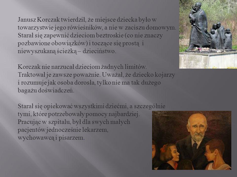Janusz Korczak twierdził, że miejsce dziecka było w