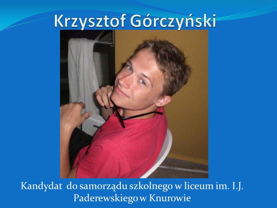 Krzysztof Górczyński Kandydat do samorządu szkolnego w liceum im. I.J. Paderewskiego w Knurowie