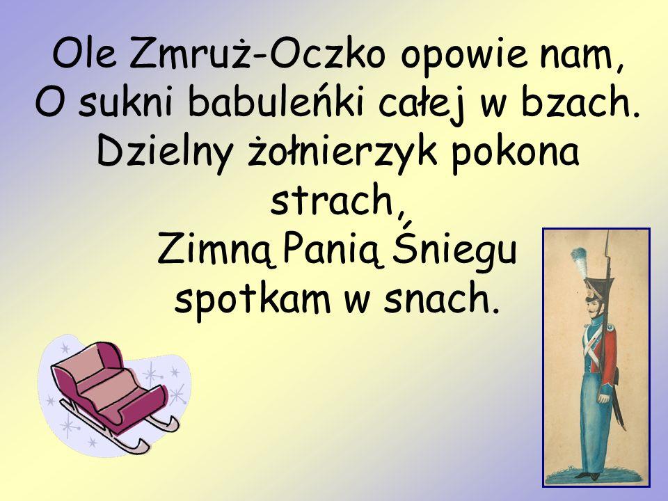 Ole Zmruż-Oczko opowie nam, O sukni babuleńki całej w bzach