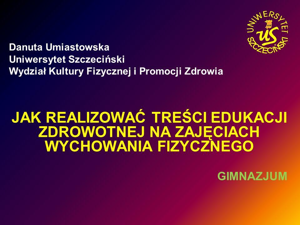 Danuta Umiastowska Uniwersytet Szczeciński Wydział Kultury Fizycznej i Promocji Zdrowia