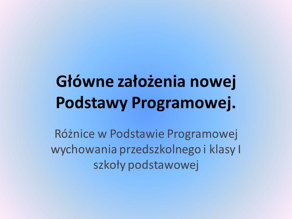 Główne założenia nowej Podstawy Programowej.
