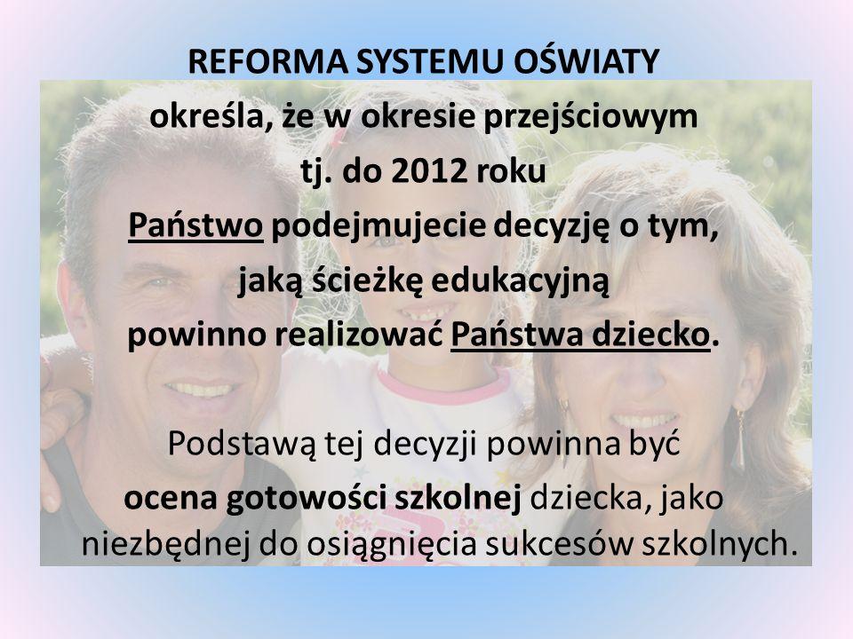 REFORMA SYSTEMU OŚWIATY określa, że w okresie przejściowym tj