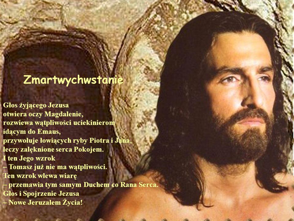 I. Zmartwychwstanie Głos żyjącego Jezusa. otwiera oczy Magdalenie, rozwiewa wątpliwości uciekinierom.