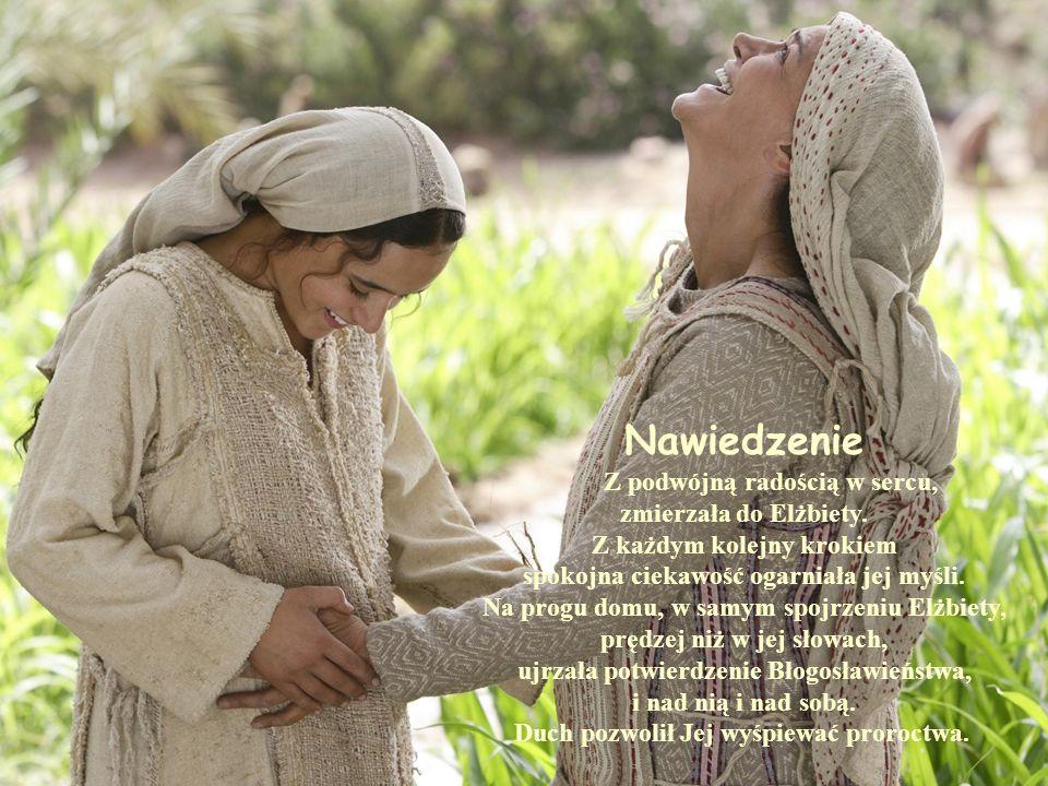 Nawiedzenie Z podwójną radością w sercu, zmierzała do Elżbiety.