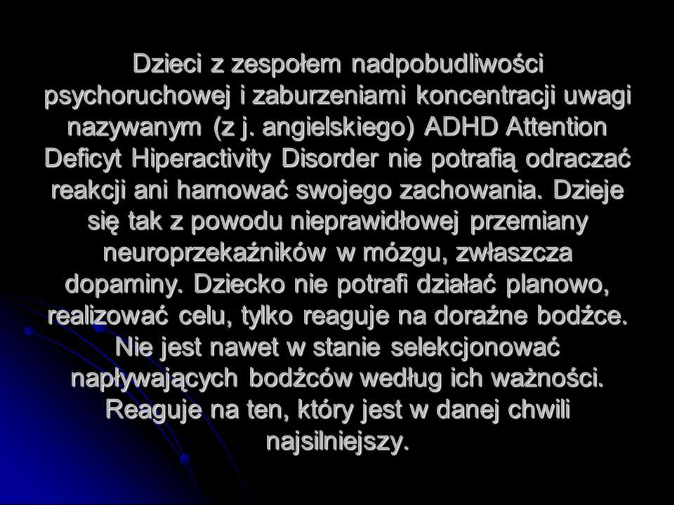 Dzieci z zespołem nadpobudliwości psychoruchowej i zaburzeniami koncentracji uwagi nazywanym (z j.