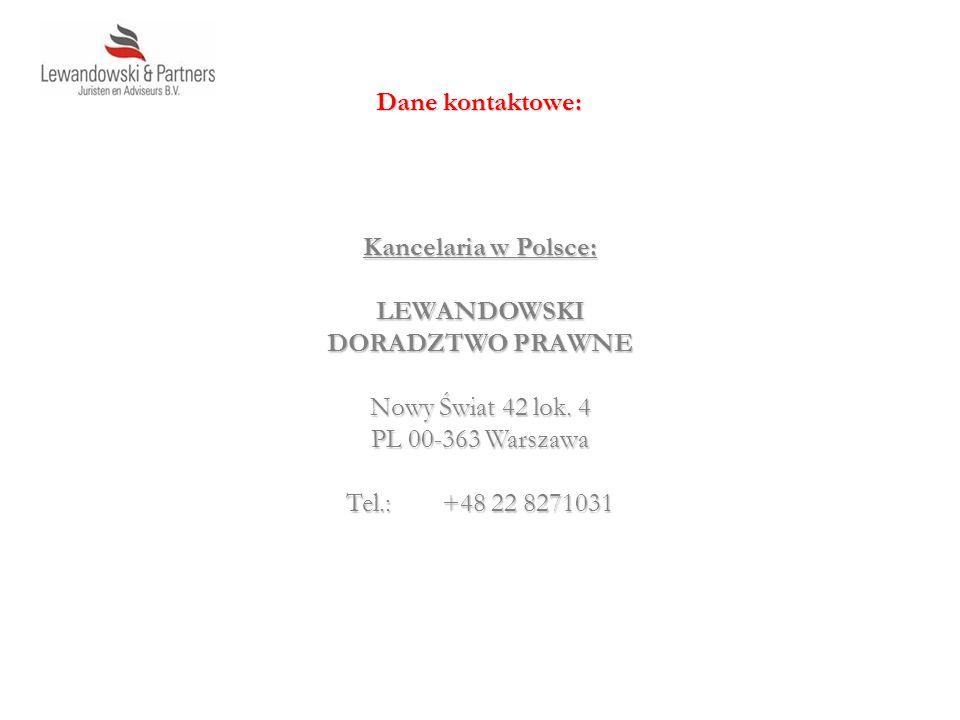 Dane kontaktowe: Kancelaria w Polsce: LEWANDOWSKI. DORADZTWO PRAWNE. Nowy Świat 42 lok. 4. PL 00-363 Warszawa.