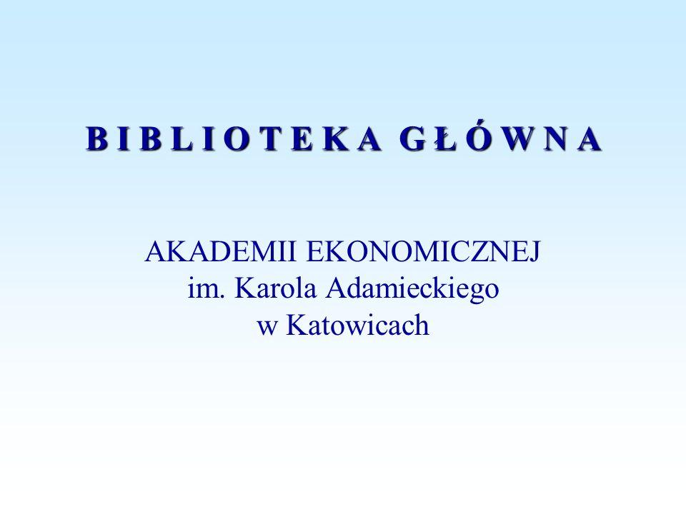 AKADEMII EKONOMICZNEJ im. Karola Adamieckiego w Katowicach