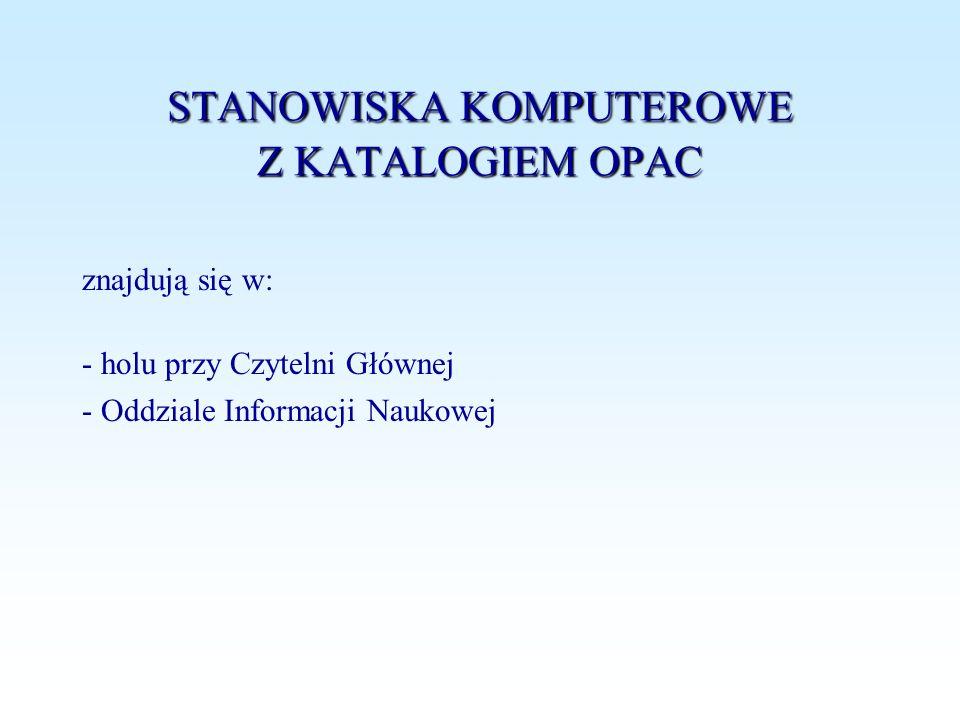 STANOWISKA KOMPUTEROWE Z KATALOGIEM OPAC