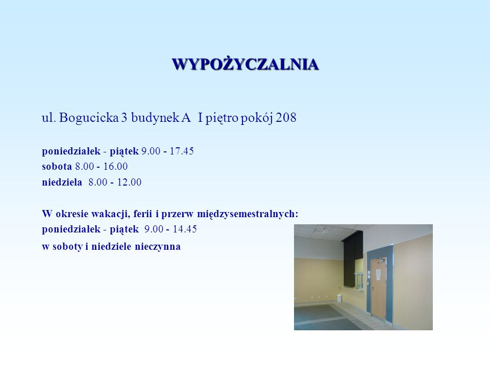 WYPOŻYCZALNIA ul. Bogucicka 3 budynek A I piętro pokój 208