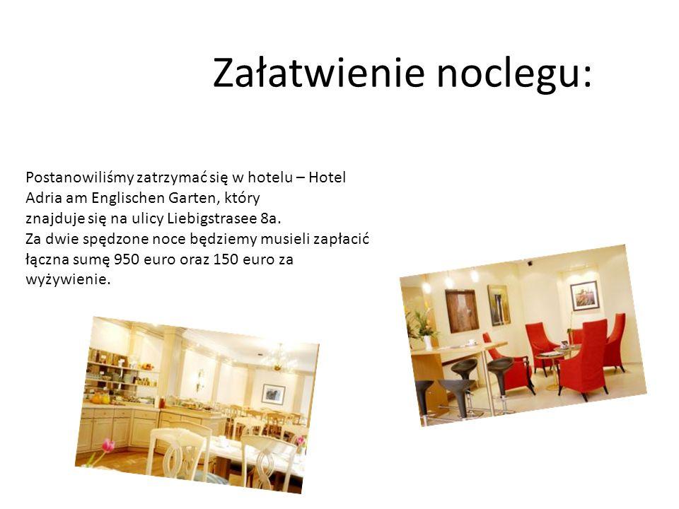 Załatwienie noclegu:Postanowiliśmy zatrzymać się w hotelu – Hotel Adria am Englischen Garten, który.