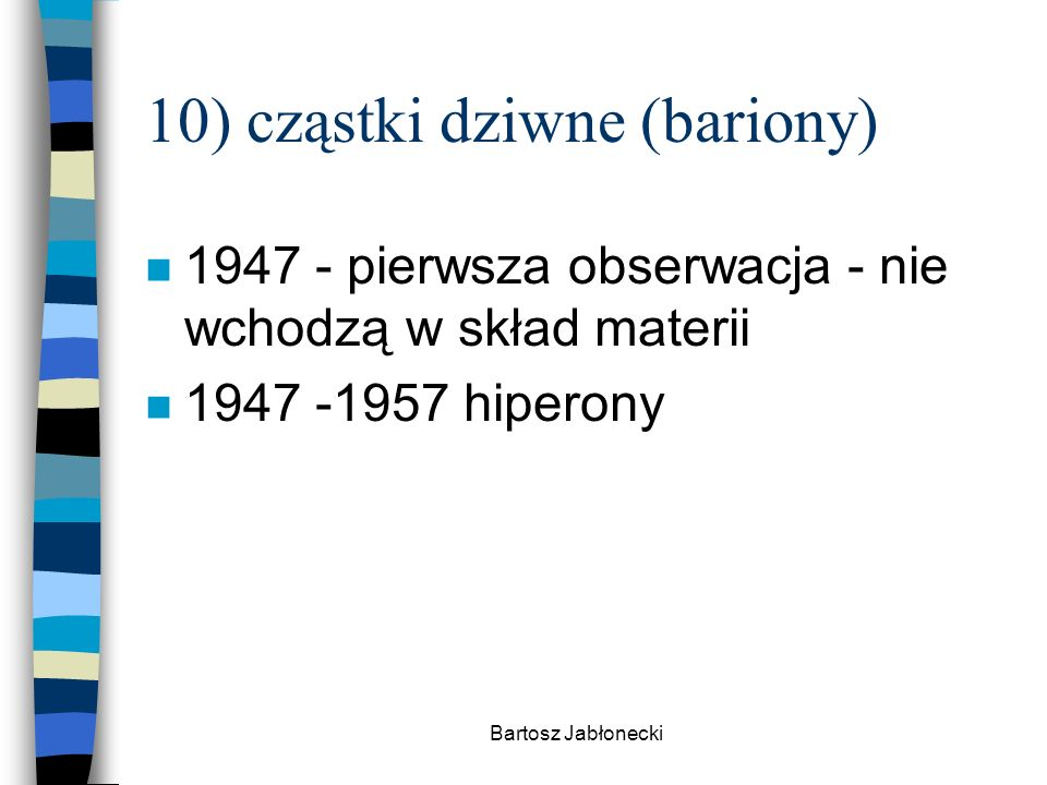 10) cząstki dziwne (bariony)