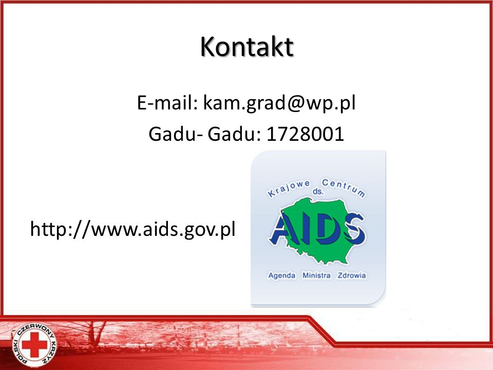 E-mail: kam.grad@wp.pl Gadu- Gadu: 1728001 http://www.aids.gov.pl
