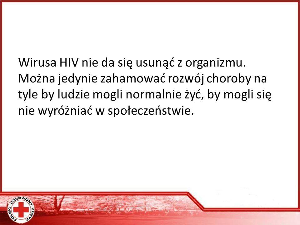 Wirusa HIV nie da się usunąć z organizmu