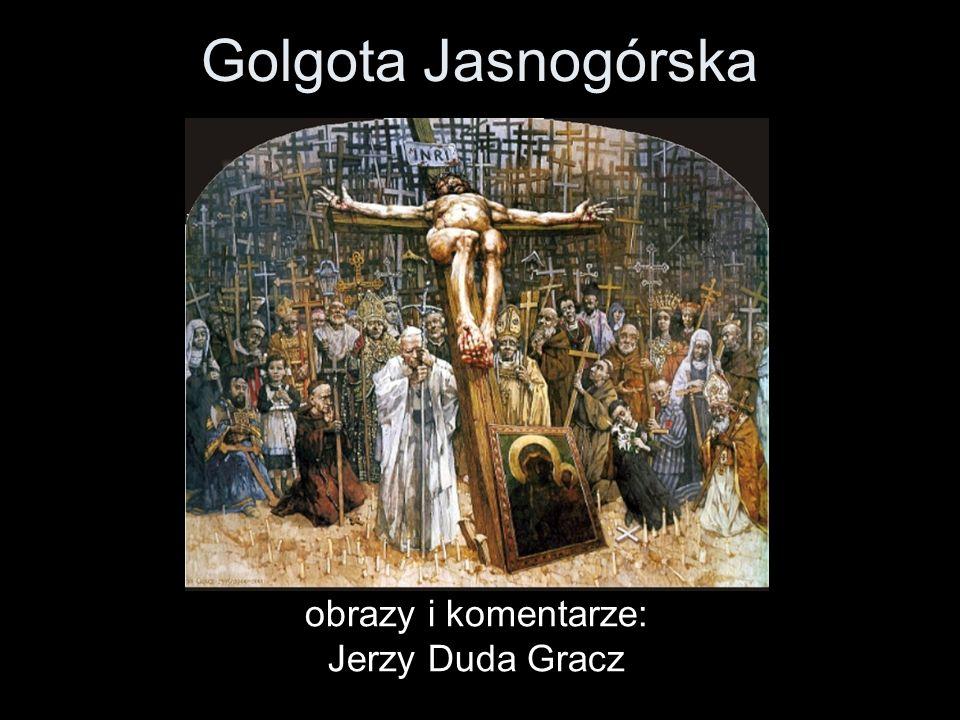 obrazy i komentarze: Jerzy Duda Gracz