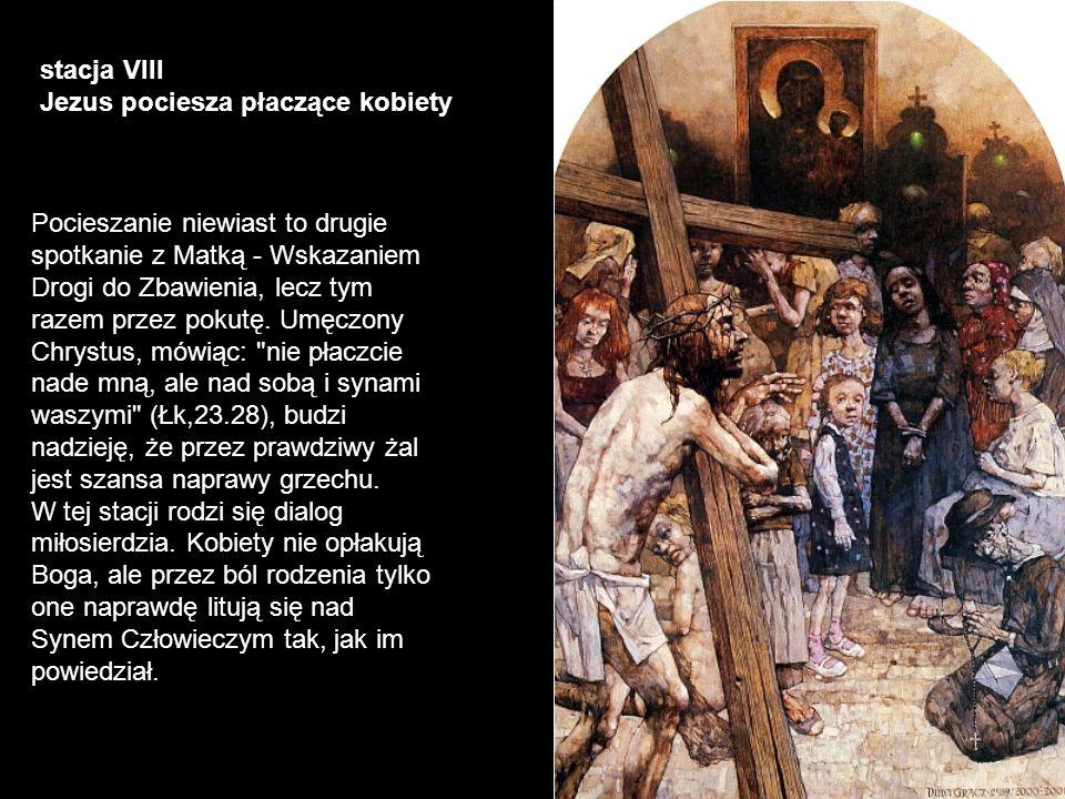 stacja VIII Jezus pociesza płaczące kobiety.