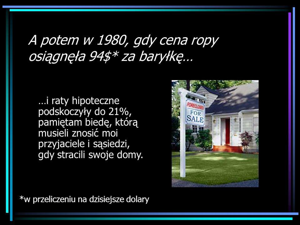 A potem w 1980, gdy cena ropy osiągnęła 94$* za baryłkę…