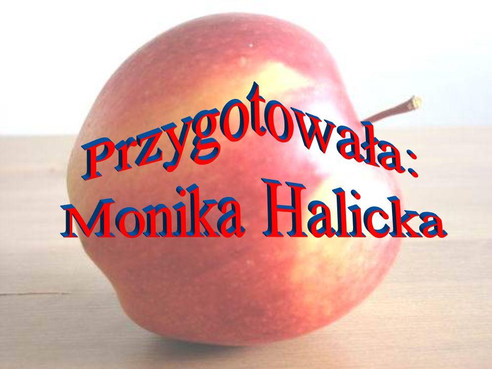 Przygotowała: Monika Halicka