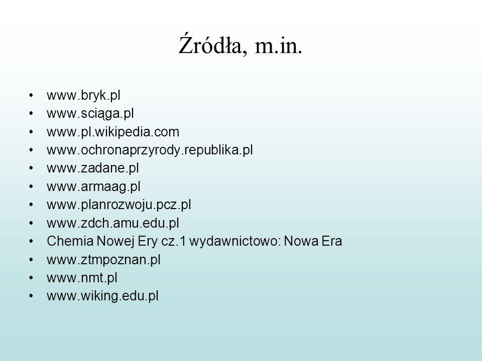 Źródła, m.in. www.bryk.pl www.sciąga.pl www.pl.wikipedia.com
