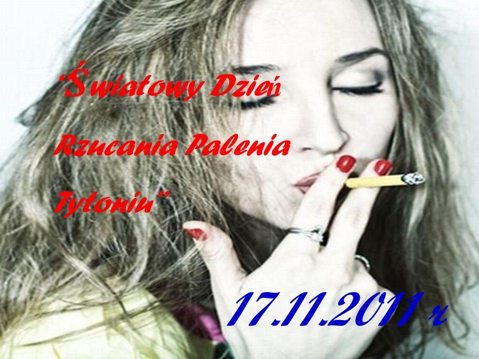 ''Światowy Dzień Rzucania Palenia Tytoniu'' 17.11.2011 r