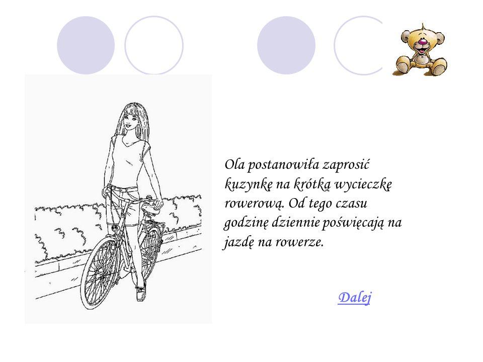 Ola postanowiła zaprosić kuzynkę na krótką wycieczkę rowerową