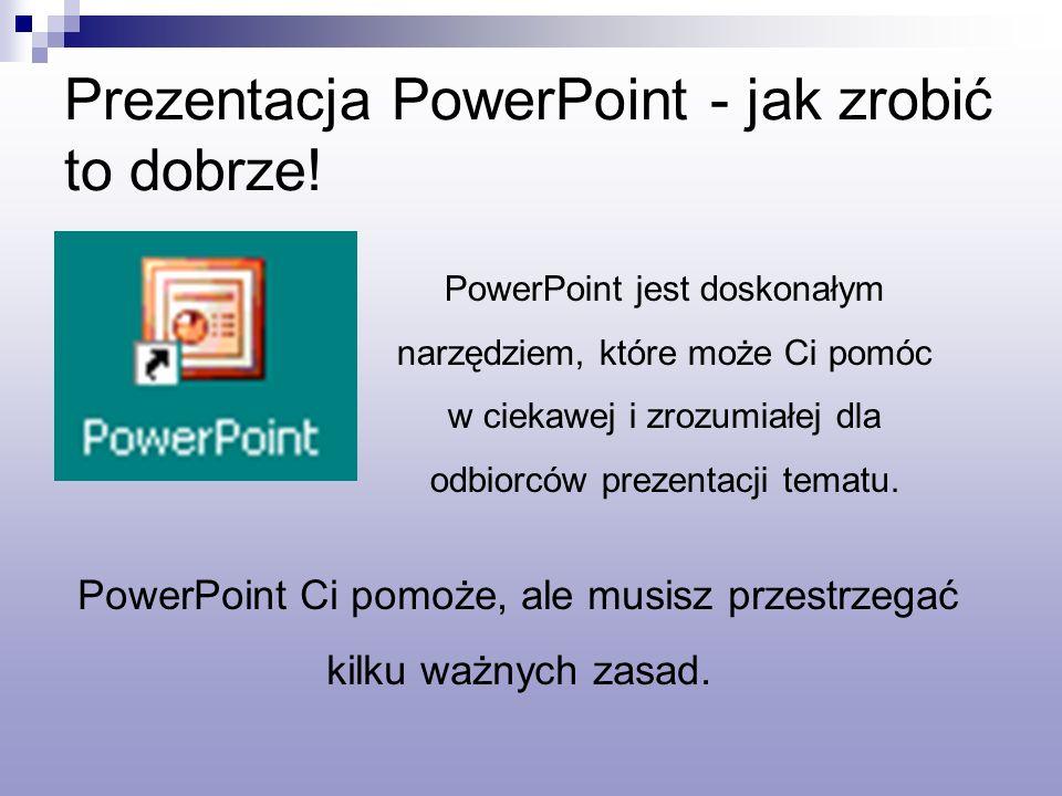 Prezentacja PowerPoint - jak zrobić to dobrze!
