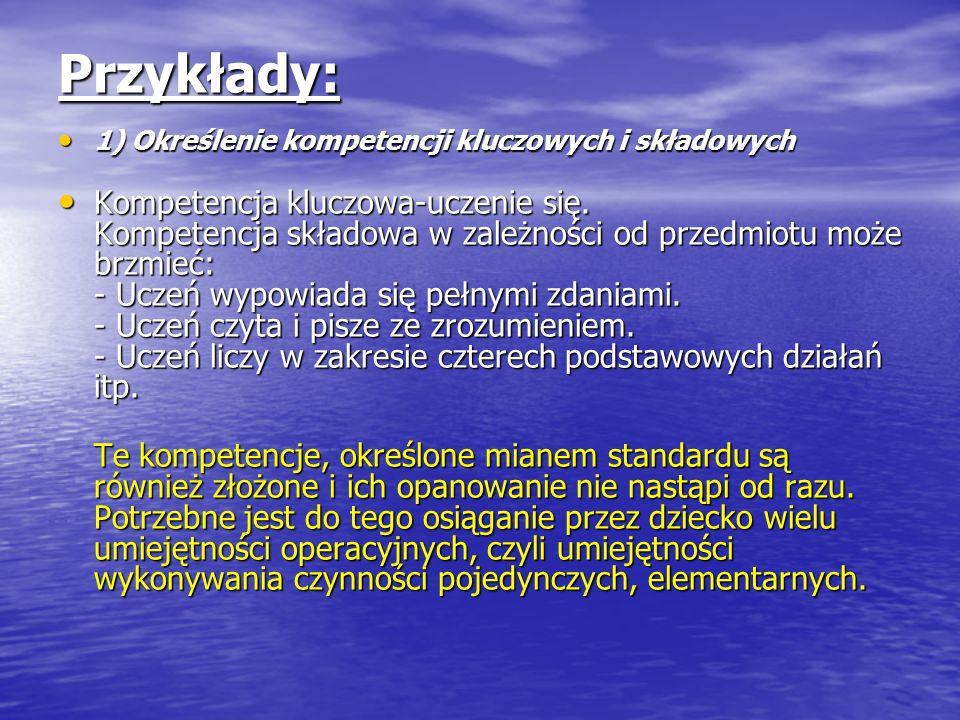 Przykłady: 1) Określenie kompetencji kluczowych i składowych.