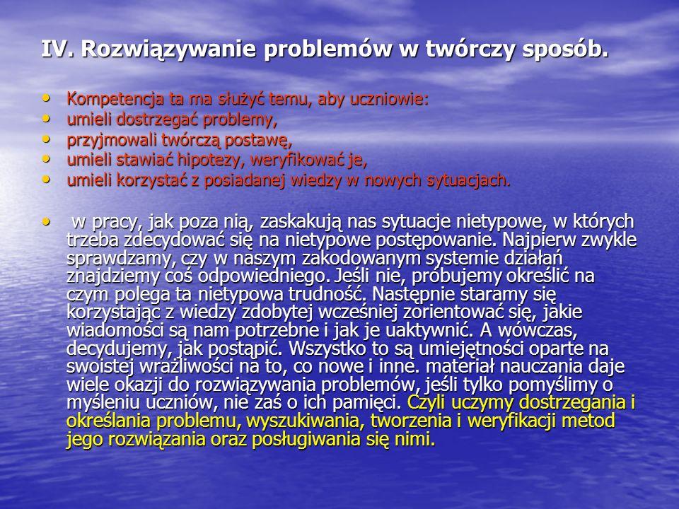 IV. Rozwiązywanie problemów w twórczy sposób.