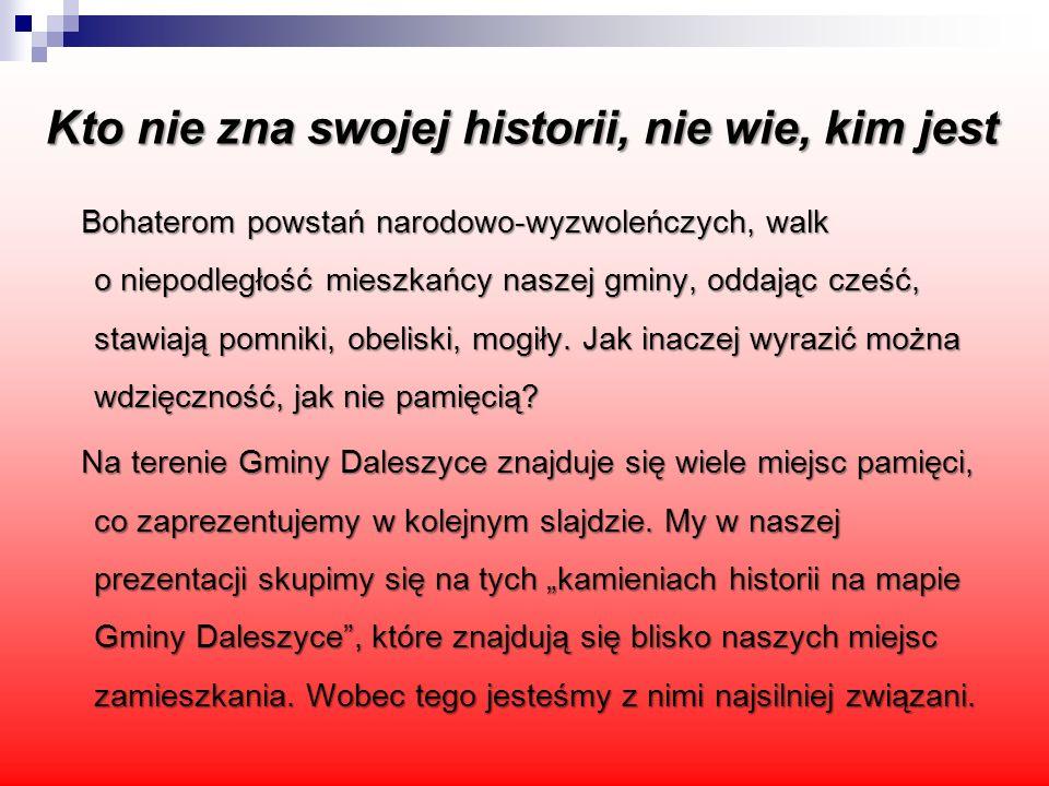 Kto nie zna swojej historii, nie wie, kim jest