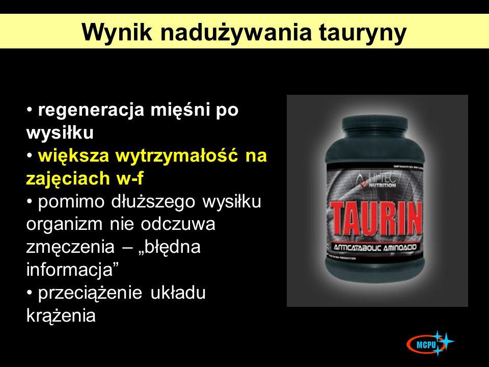 Wynik nadużywania tauryny