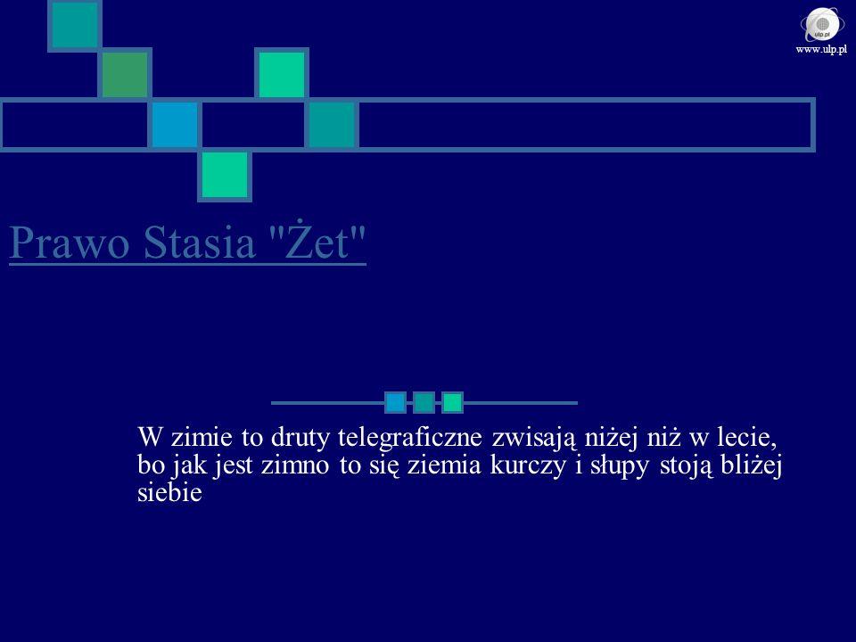 www.ulp.pl Prawo Stasia Żet