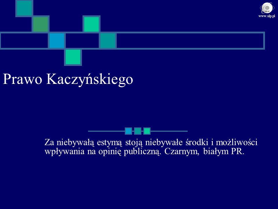 www.ulp.pl Prawo Kaczyńskiego.