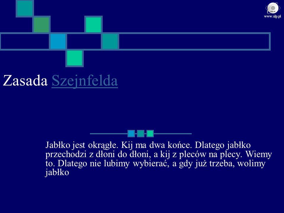 www.ulp.pl Zasada Szejnfelda.
