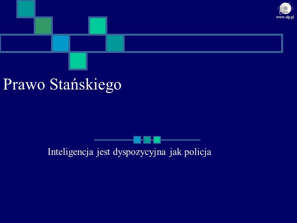 Inteligencja jest dyspozycyjna jak policja